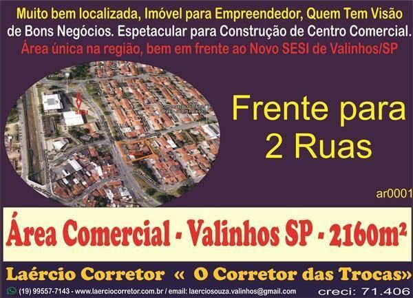 Excelente Área Comercial, Única na Região, Ótima Localização para Construção Centro Comercial, muito bem localizada em Frente ao Novo SESI de Valinhos