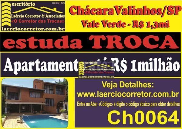 Chácara em Valinhos SP, bairro Vale Verde (Estuda Trocas, veja detalhes na descrição do anuncio)