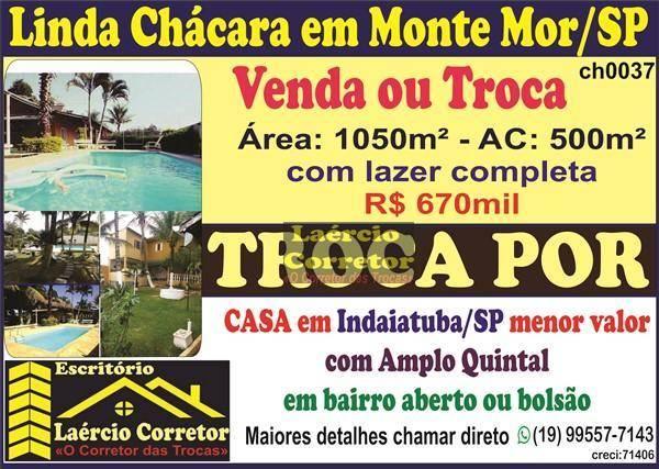 Chácara Monte Mor/SP, 1050m² terreno 7 suítes, piscina - R$ 670mil Troca Por casa menor valor Indaiatuba