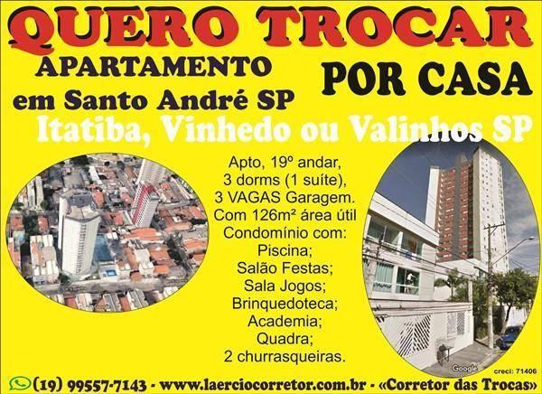 Troca Apartamento em Santo André Por Casa em Valinhos SP de menor valor