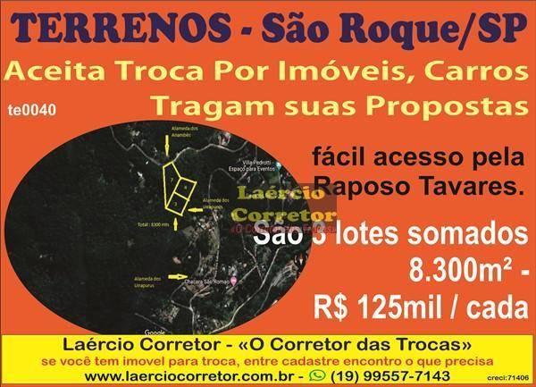 Terreno São Roque, Região Chácaras Estuda Permutas com Carros ou Imóveis.
