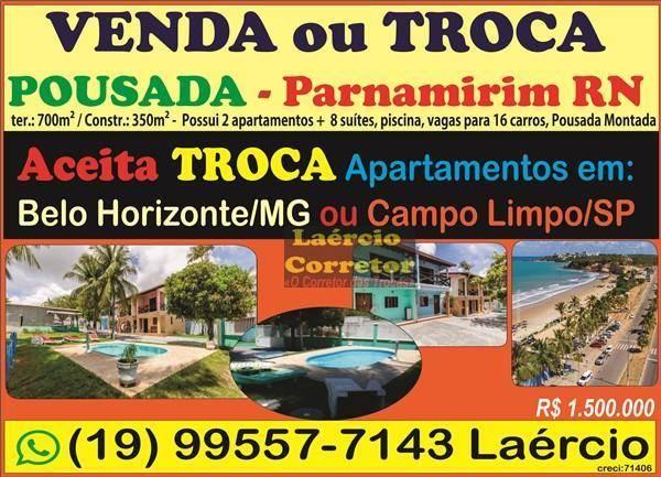 Pousada Parnamirim/RN com 8 suítes, 350m²  Construção - Venda R$ 1.500.000 ou TROCA até 50% em Imóveis