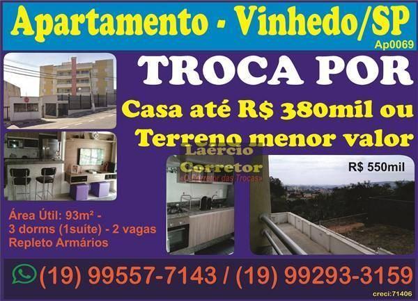 Apartamento Vinhedo SP, Venda R$ 550mil, ótimo Apartamento com 93m² área útil - Aceita Permuta