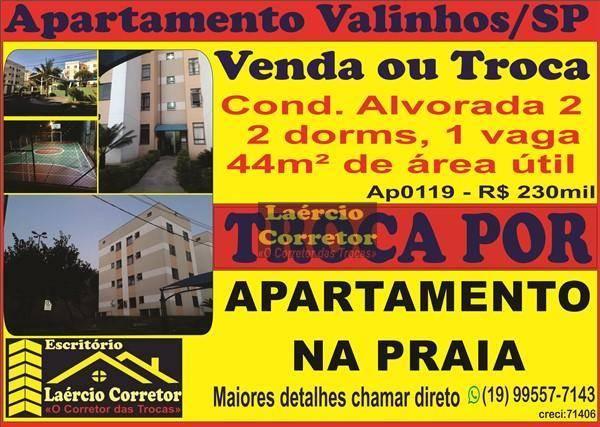 Apartamento com 2 dormitórios à venda, 44 m² por R$ 230.000 - Parque das Colinas - Valinhos/SP. Permuta total por apartamento em Ubatuba