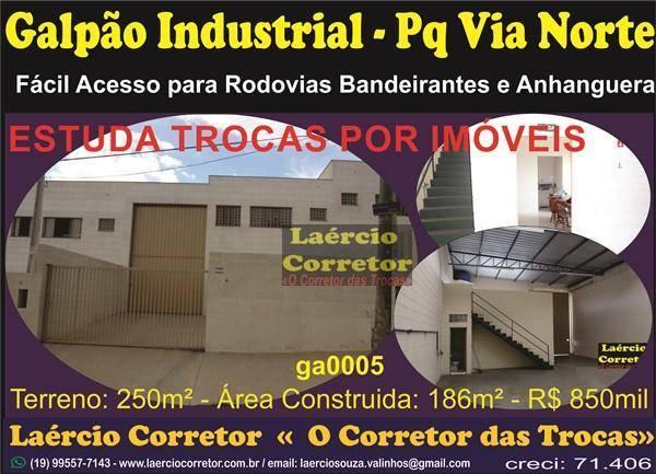 Galpão Campinas SP, com 186m² Construção - R$ 750 mil, estuda permutas.