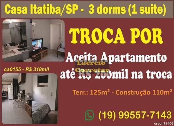 Casa Itatiba-SP Para Venda R$ 318mil, troca por Apartamento até R$ 200mil