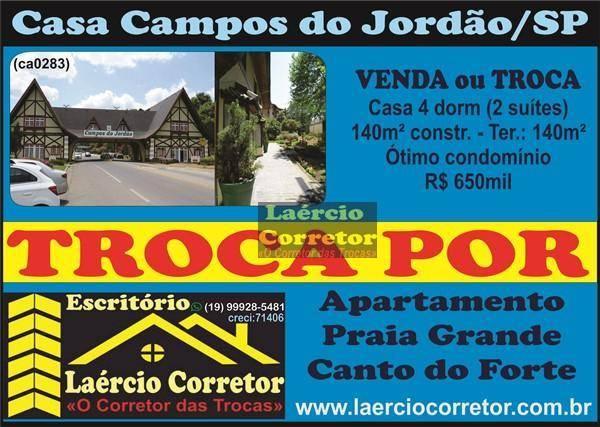 Troca (ou Vende) Casa Campos do Jordão 4 dorms Por Apartamento Praia Grande maior ou menor valor