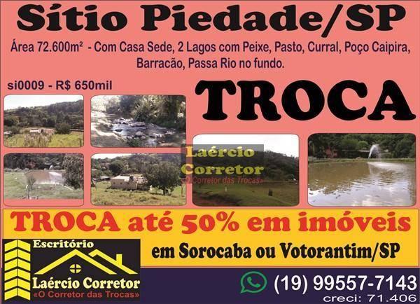 Lindo Sitio Piedade/SP,  com casa, lago, rio fundo 72.600m² área - R$ 650mil Aceita até 50% em Imóveis na Troca Sorocaba ou Votoratim