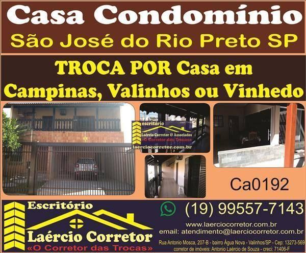 Troca Casa São José do Rio Preto R$ 900mil Por Casa em Valinhos, Vinhedo ou Campinas